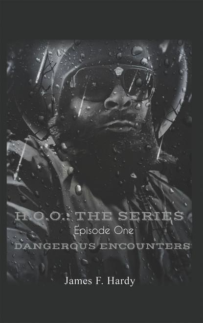 H.O.O.: THE SERIES - Episode One Dangerous Encounters - eBook