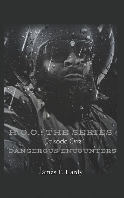H.O.O.: THE SERIES - Episode One Dangerous Encounters