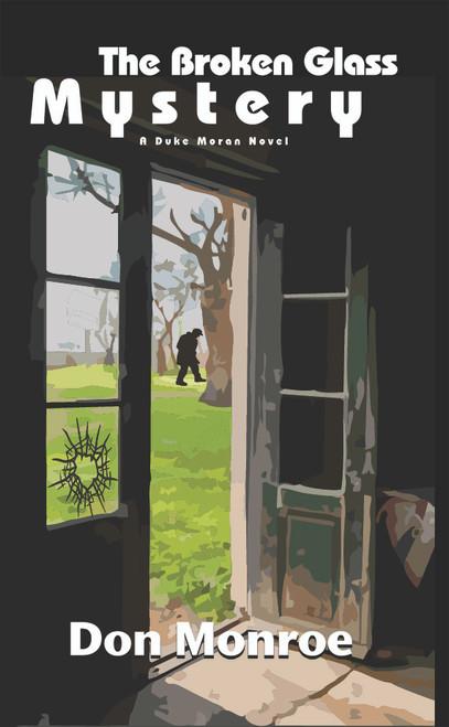 The Broken Glass Mystery: A Duke Moran Novel