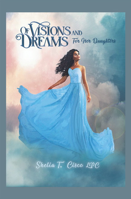 Of Visions and Dreams: For Her Daughters - eBook