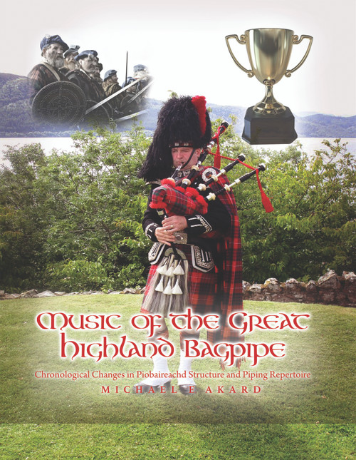 Music of the Great Highland Bagpipe: Chronological Changes in Piobaireachd Structure and Piping Repertoire- eBook