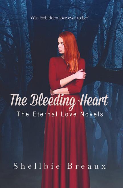 The Bleeding Heart: The Eternal Love Novels -eBook
