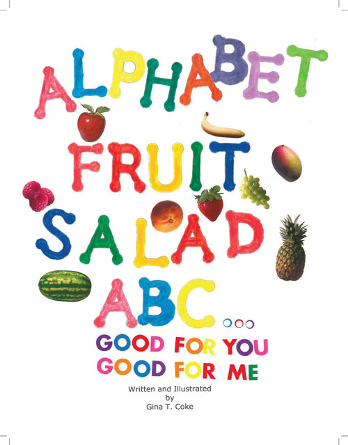 Alphabet Fruit Salad: ABC... Good for You, Good for Me