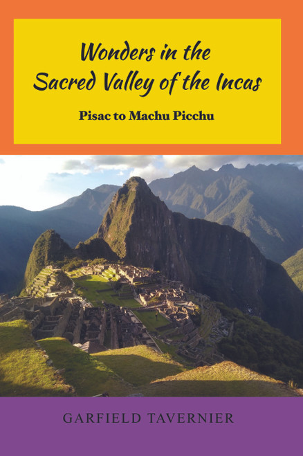 Wonders in the Sacred Valley of the Incas: Pisac to Machu Picchu - eBook