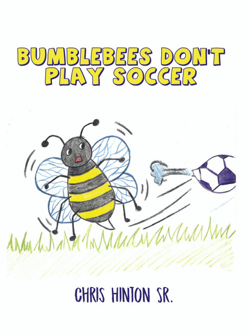 Bumblebees Don't Play Soccer