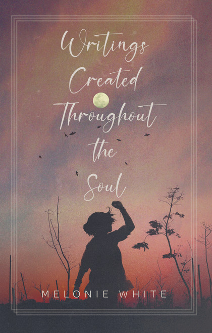 Writings Created Throughout the Soul - eBook