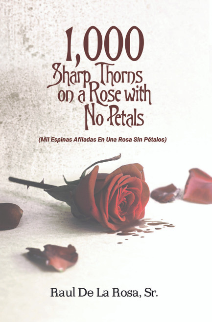 1,000 Sharp Thorns on a Rose with No Petals