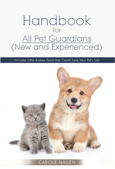 Handbook for All Pet Guardians (New and Experienced): Includes Little-Known Facts that Could Save Your Pet's Life
