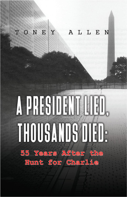 A President Lied, Thousands Died: 55 Years After the Hunt for Charlie - eBook