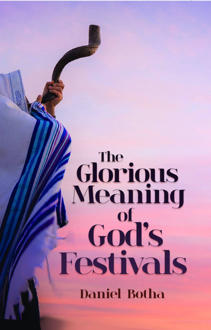 The Glorious Meaning of God's Festivals - eBook