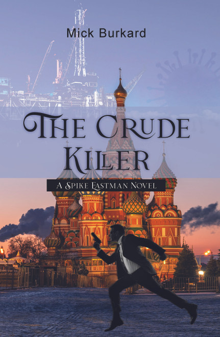 The Crude Killer: A Spike Eastman Novel