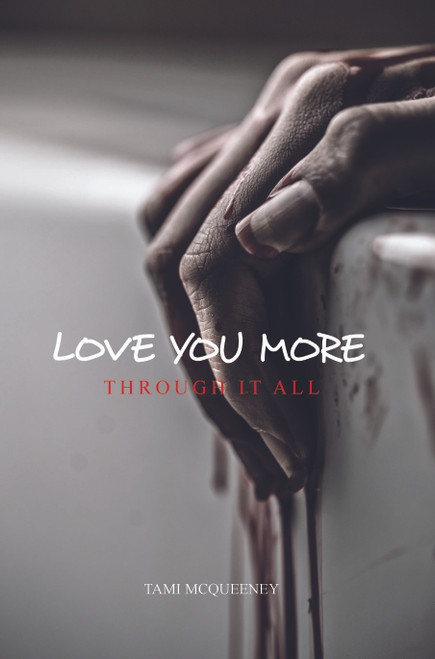 Love You More: Through It All