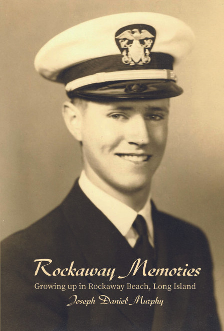 Rockaway Memories: Growing up in Rockaway Beach, Long Island