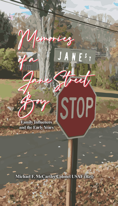 Memories of a Jane Street Boy: Family Influences and The Early Years - eBook
