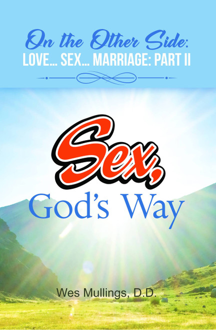 On the Other Side:  Love…Sex…Marriage:  Part II: Sex, God's Way