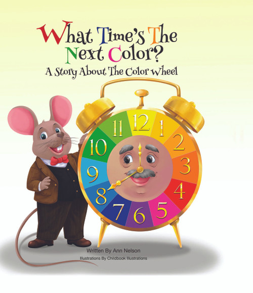 What Time's the Next Color? A Story About the Color Wheel - HB