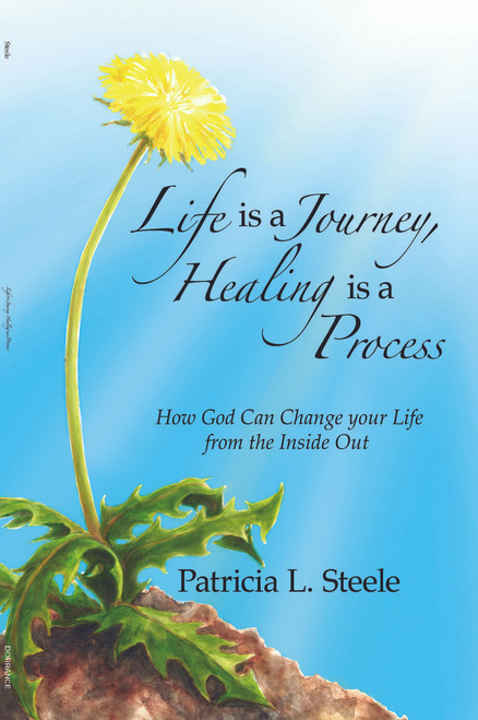 Life is a Journey, Healing is a Process: How God Can Change your Life from the Inside Out - eBook