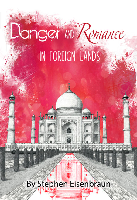 Danger and Romance in Foreign Lands - HB