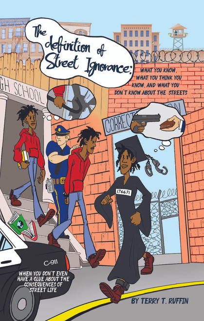 The definition of Street Ignorance: What You Know, What You Think You Know, and What You Don't Know About the Streets - eBook