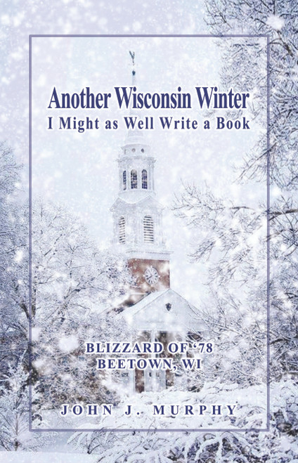 Another Wisconsin Winter: I Might as Well Write a Book