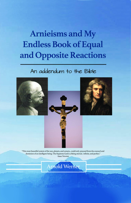 Arnieisms and My Endless Book of Equal and Opposite Reactions