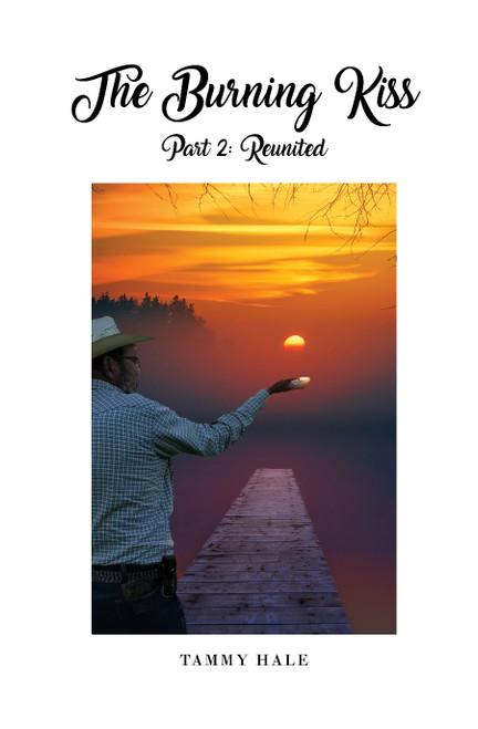The Burning Kiss Part 2: Reunited - eBook