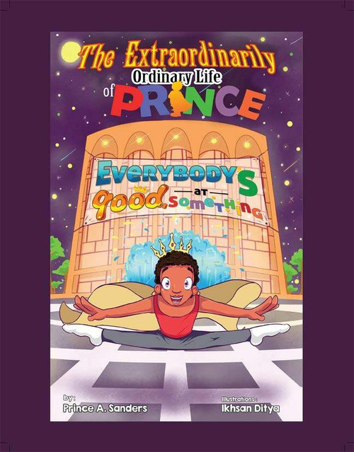 The Extraordinarily Ordinary Life of Prince: Everybody's Good at Something - eBook