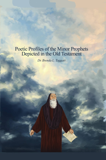Poetic Profiles of the Minor Prophets: Depicted in the Old Testament
