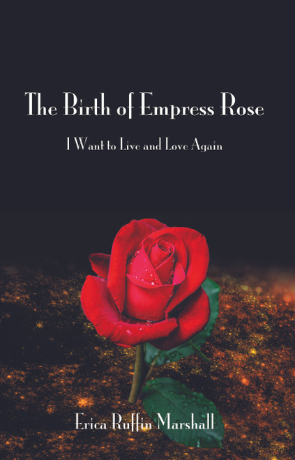 The Birth of Empress Rose: I Want to Live Again - eBook