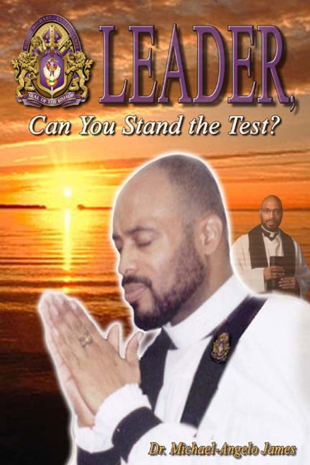 Leader, Can You Stand the Test?