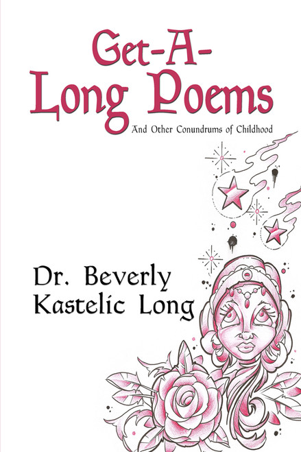 Get-A-Long Poems: And Other Conundrums of Childhood