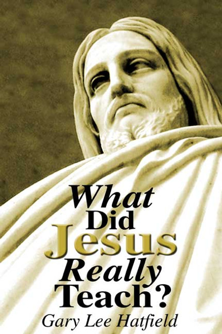 What Did Jesus Really Teach?