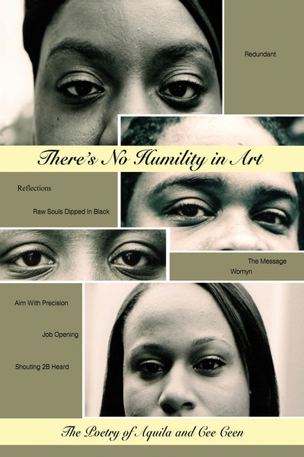 There's No Humility in Art: The Poetry of Aquila and Cee Cee