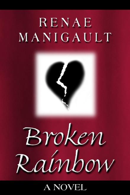 Broken Rainbow: A Novel