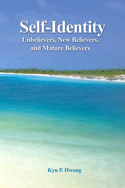 Self-Identity: Unbelievers, New Believers, and Mature Believers