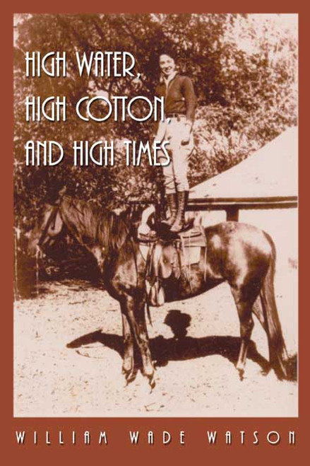 High Water, High Cotton, and High Times