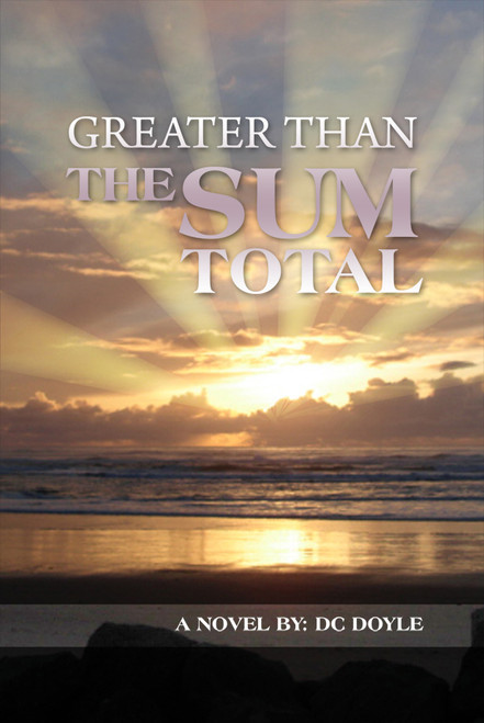 GREATER THAN THE SUM TOTAL (Hardcover Edition)