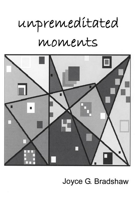 Unpremeditated Moments