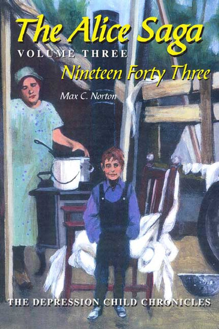 The Alice Saga, Volume III: Nineteen Forty-Three, The Depression Child Chronicles