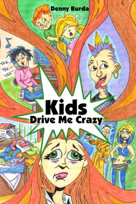 Kids Drive Me Crazy
