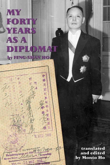 My Forty Years as a Diplomat by Feng-Shan Ho