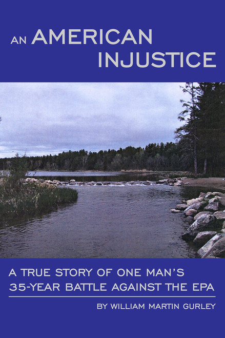 An American Injustice: A True Story of One Man's 35-Year Battle Against the EPA