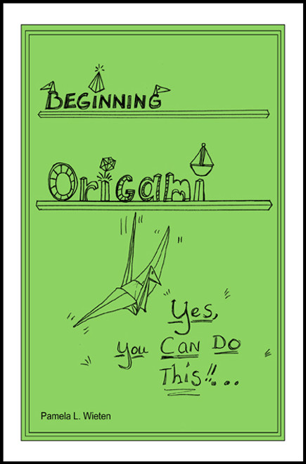 Beginning Origami: Yes, You Can Do This
