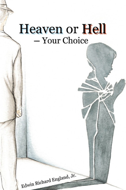 Heaven or Hell - Your Choice