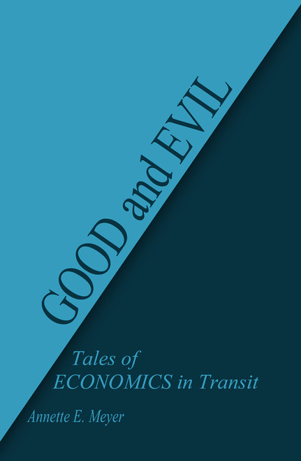 GOOD and EVIL: Tales of ECONOMICS in Transit