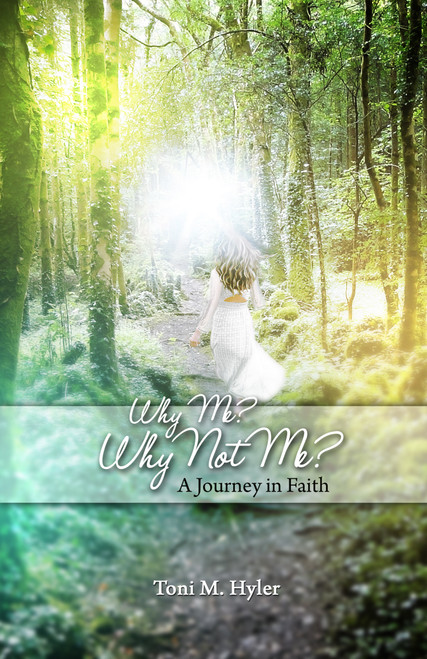 Why Me? Why Not Me? A Journey of Faith