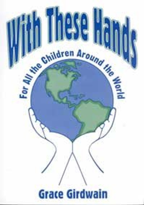 With These Hands: For All the Children Around the World
