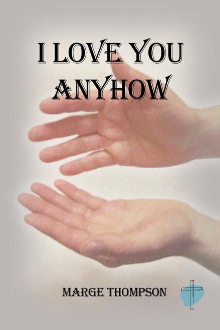 I Love You Anyhow