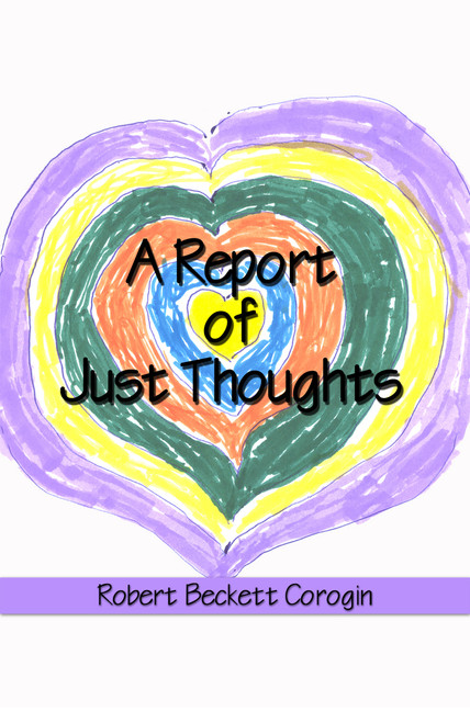 A Report of Just Thoughts