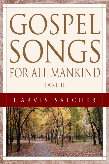 Gospel Songs for All Mankind Part II